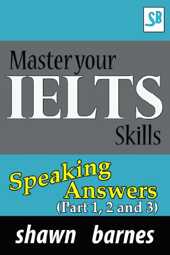 Download Master your IELTS Skills – Speaking Answers – (Part 1, 2 and 3) Pdf