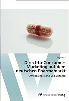 Book Direct-to-Consumer- Marketing auf dem deutschen Pharmamarkt: Entwicklungsstand und Chancen (German Edition)