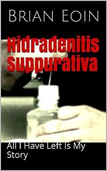 Hidradenitis Suppurativa: All I Have Left Is My Story