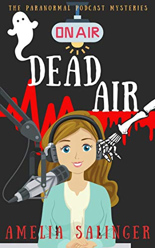 Dead Air (The Paranormal Podcast Mysteries Book 1) by [Salinger, Amelia]
