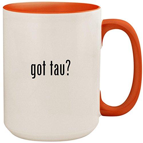 (got tau? - 15oz Ceramic Colored Inside and Handle Coffee Mug Cup, Orange)