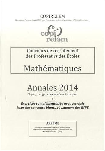 Lire Concours de recrutement des Professeurs des Ecoles : Mathématiques annales 2014 pdf epub