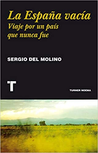 La España Vacía Amazon Co Uk Molino Sergio Del 9788416354146 Books