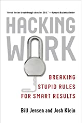 Hacking Work: Breaking Stupid Rules for Smart Results Hardcover