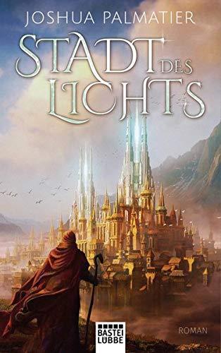 Stadt des Lichts: Roman (Ley-Reihe, Band 1) Broschiert – 30. November 2018 Joshua Palmatier Michael Krug 3404209281 FICTION / Fantasy / Epic
