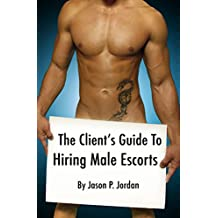 The Client's Guide To Hiring Male Escorts