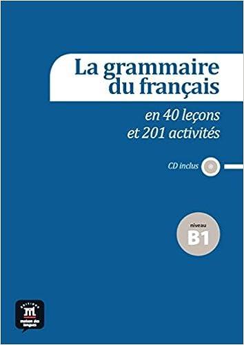 Lire un La grammaire du français en 40 leçons et 201 activités niveau B1 (1CD audio) pdf, epub ebook