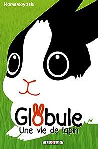 Globule, une vie de lapin par Moyashi