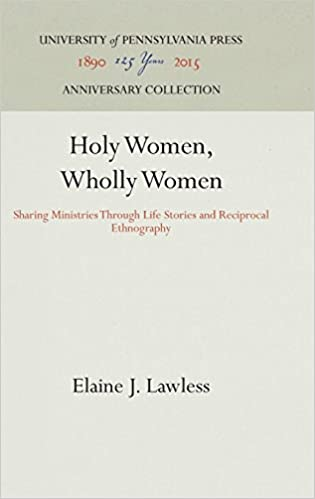 Holy Women, Wholly Women: Sharing Ministries Through Life Stories and Reciprocal Ethnography