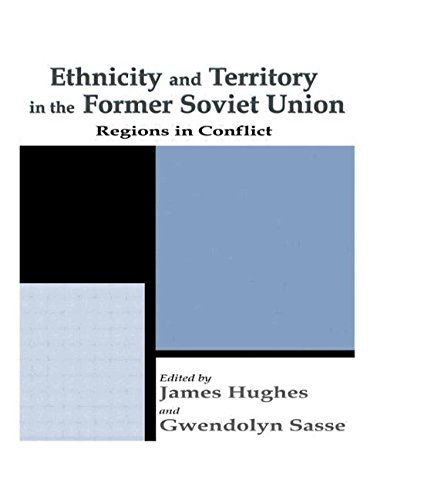 Ethnicity and Territory in the Former Soviet Union: Regions in Conflict (Routledge Studies in Federalism and Decentraliz