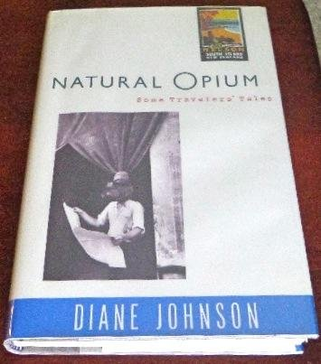 Natural Opium: Some Travelers' Tales