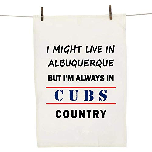 I Might Live In Albuquerque But Im Always In Cubs Country Dish Towel - Cool Sports Towel - A Great Gift!