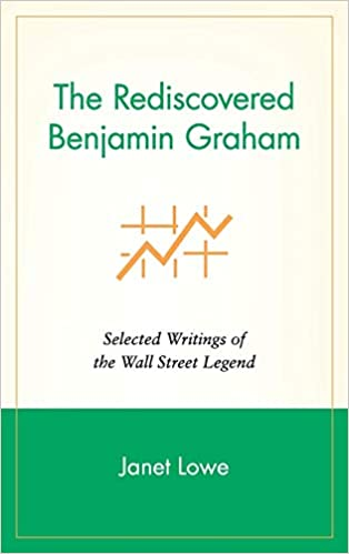 The Rediscovered Benjamin Graham  Selected Writings of the Wall Street  Legend  Amazon.es  Janet C. Lowe 7b52659d094