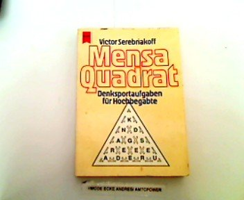 Mensa Quadrat. Denksportaufgaben für Hochbegabte.
