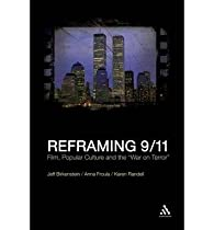 "[ [ [ Reframing 9/11: Film, Popular Culture and the The War on Terror""""[ REFRAMING 9/11: FILM, POPULAR CULTURE AND THE THE WAR ON TERROR"""" ] By Birkenstein, Jeff ( Author )May-01-2010 Paperback"
