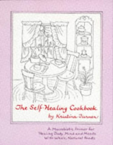 - The Self-Healing Cookbook:  Whole Foods To Balance Body, Mind and Moods
