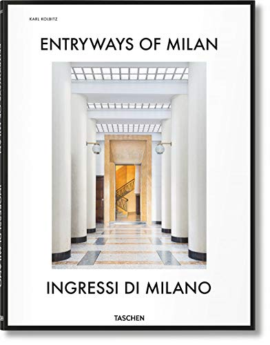 Entryways of Milan - Ingressi di Milano (Italian Edition)