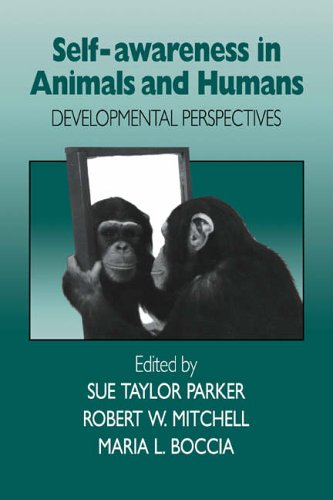Self-Awareness in Animals & Humans: Developmental Perspectives