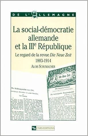 Livres gratuits en ligne Social-démocratie allemande et la IIIe République : Le regard de la revue Die Neue Zeit, 1883-1914 pdf, epub