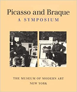 Picasso And Braque A Symposium Paperback October 1 1992