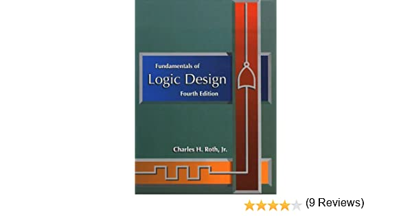 Fundamentals of logic design charles h jr roth 9780534954727 fundamentals of logic design charles h jr roth 9780534954727 amazon books fandeluxe Gallery