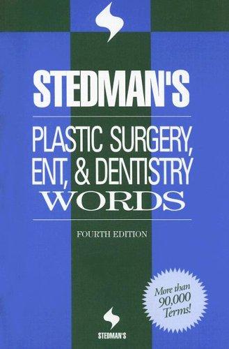 Stedman's Plastic Surgery, ENT & Dentistry Words (Stedman's Word Books)