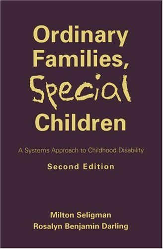 Ordinary Families, Special Children: Systems Approach to Childhood Disability, A: Second Edition