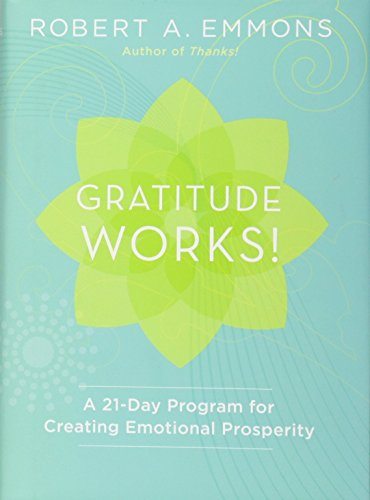Gratitude Works!: A 21-Day Program for Creating Emotional Prosperity