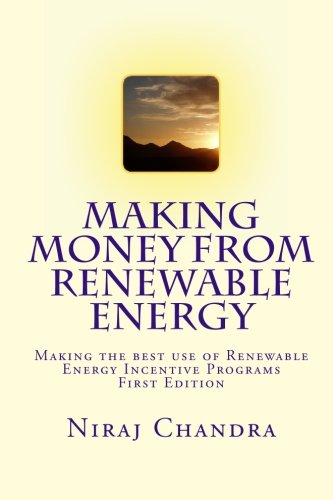 Making Money from Renewable Energy: Making the best use of Renewable Energy Incentive Programs