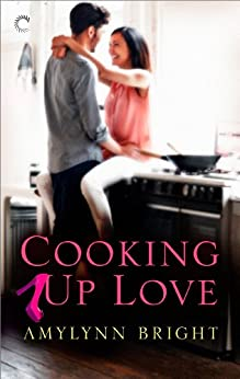Cooking Up Love (The Bennett Family Series) by [Bright, Amylynn]