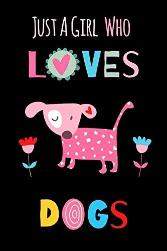 Just-A-Girl-Who-Loves-Dogs-Funny-Notebook-with-Blank-Lined-Pages-For-Dog-Lover-For-Journaling-Note-Taking-And-Jotting-Down-Ideas