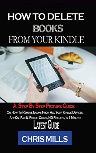 Amazon com: HOW TO DELETE BOOKS FROM YOUR KINDLE DEVICES: A