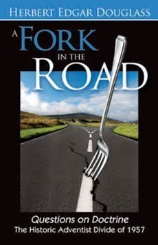 A Fork in the Road: Questions on Doctrine: The Historic Adventist Divide of 1957 ePub fb2 book