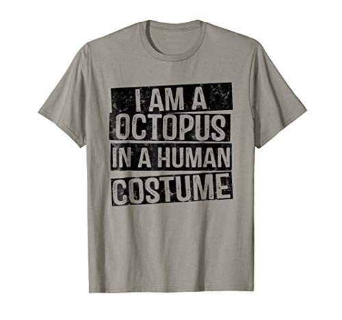 I'm an octopus in a Human Costume Funny Halloween Shirt