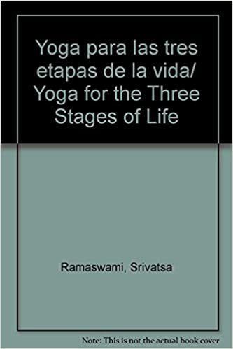 Yoga para las tres etapas de la vida  Yoga for the Three Stages of Life e2027e780d97
