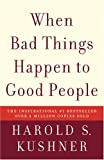 When Bad Things Happen to Good People, Harold S. Kushner, 1400034728