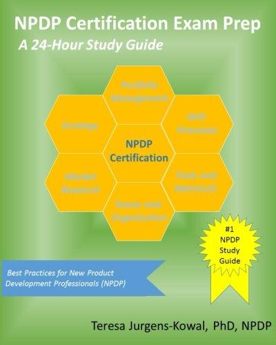 NPDP Certification Exam Prep: A 24-Hour Study Guide