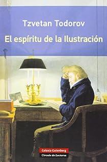 El espíritu de la ilustración- RÚSTICA par Todorov