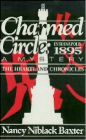 Charmed Circle- Indianapolis 1895: A Mystery (The Heartland Chronicles)