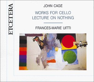 John Cage: Works for Cello / Lecture on Nothing