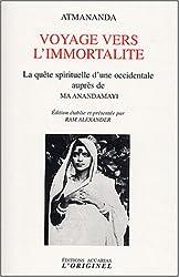 Voyage vers l'immortalité : La quête spirituelle d'une occidentale auprès de Ma Anandamayi