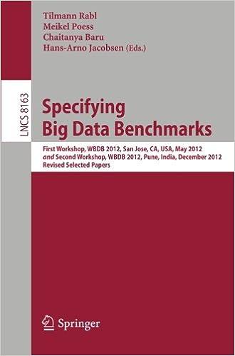 Online downloader google bøger Specifying Big Data Benchmarks: First Workshop, WBDB 2012, San Jose, CA, USA, May 8-9, 2012 and Second Workshop, WBDB 2012, Pune, India, December ... Applications, incl. Internet/Web, and HCI) PDF RTF
