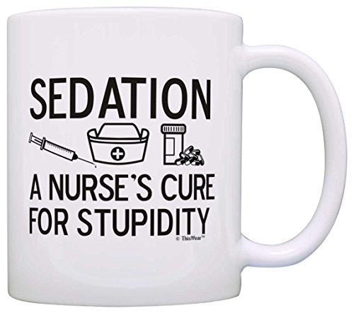 Appreciation Sedation Nurses Stupidity Nursing