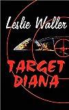 Target Diana, Leslie Waller, 0971027706