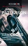 Kill Cross: Un thriller con Alex Cross (Italian Edition)