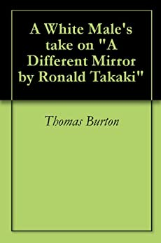 a different mirror by ronald takaki Book review: 'a different mirror' by ronald takaki done by jerry winzig for the korean quarterly, st paul, mn.