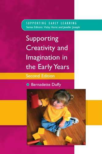 Supporting Creativity And Imagination In The Early Years (Supporting Early Learning S.)