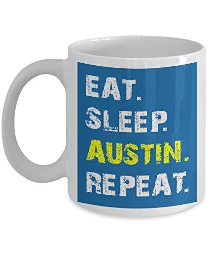 Unique Coffee Mug For Men, Dad 11 OZ - Eat Sleep Austin Repeat Texas Vacatio - Austin Gifts For Men, Dad, Father, Boys, Him, Boyfriend, Husband, Man for Father's Day (Texas Man Eats Boy Halloween)