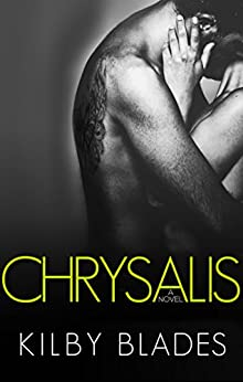 Chrysalis (Love Conquers None Book 2) by [Blades, Kilby]
