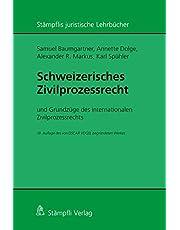 Schweizerisches Zivilprozessrecht: mit Grundzügen des internationalen Zivilprozessrechts - 10. Auflage des von OSCAR VOGEL begründeten Werkes